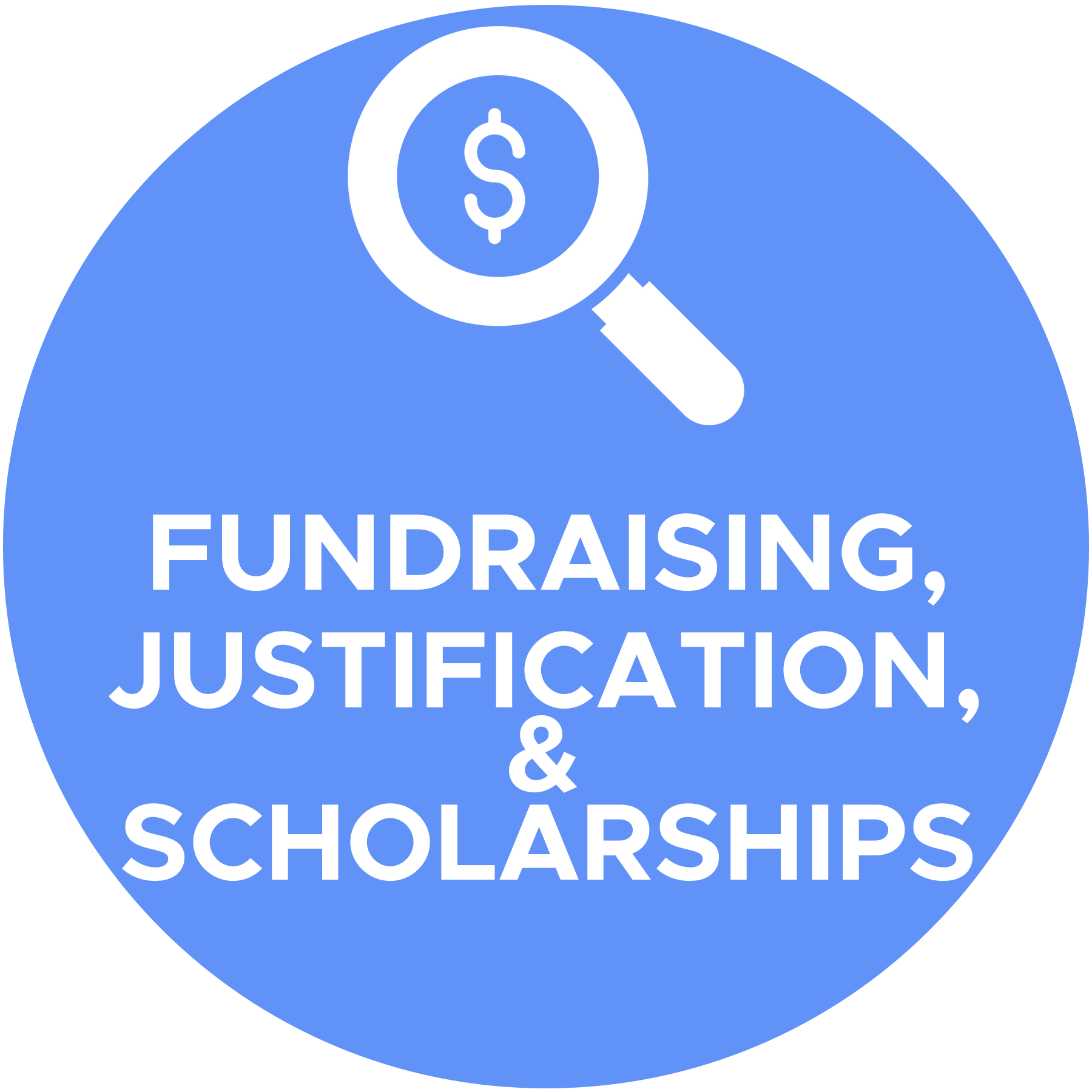 Fundraising, Justification and Scholarships